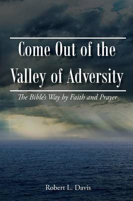 Come Out of the Valley of Adversity (Paperback)