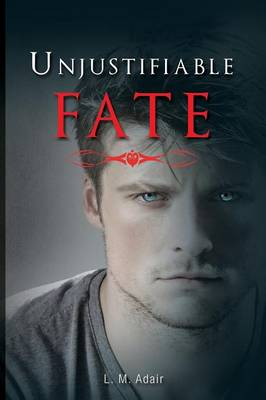 Unjustifiable Fate (Paperback)