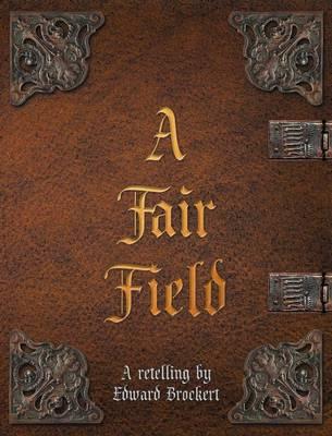 A Fair Field (Hardback)