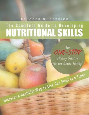 The Complete Guide to Developing Nutritional Skills (Paperback)
