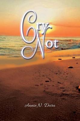 Cry Not (Paperback)