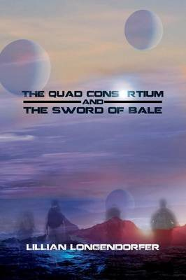 The Quad Consortium and the Sword of Bale (Paperback)