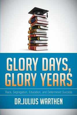 Glory Days, Glory Years (Paperback)