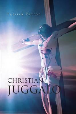 Christian Juggalo (Paperback)