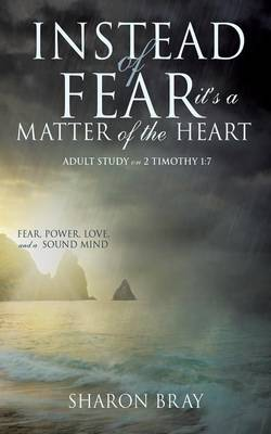 Instead of Fear---It's a Matter of the Heart (Paperback)