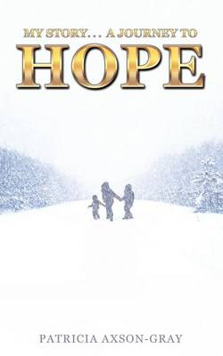 My Story . . . a Journey to Hope (Paperback)