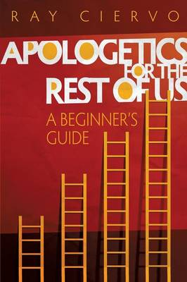 Apologetics for the Rest of Us (Paperback)