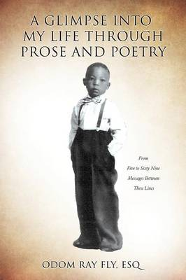 A Glimpse Into My Life Through Prose and Poetry (Paperback)