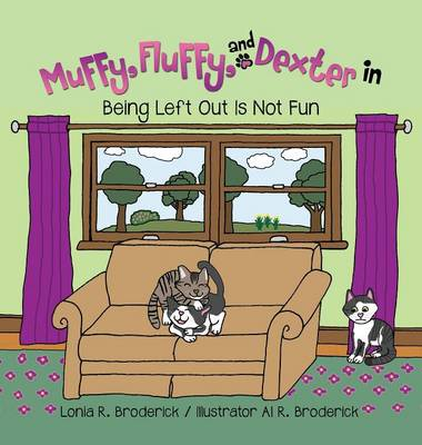 Muffy, Fluffy, and Dexter in Being Left Out Is Not Fun (Hardback)