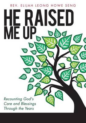 He Raised Me Up (Paperback)