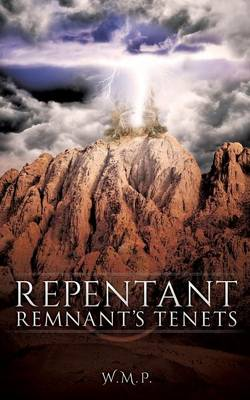 Repentant Remnant's Tenets (Paperback)