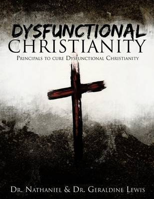 Dysfunctional Christianity (Paperback)