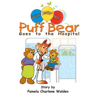 Puff Bear Goes to the Hospital (Paperback)