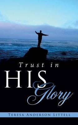 Trust in His Glory (Hardback)