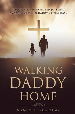 Walking Daddy Home (Paperback)