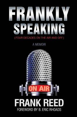 Frankly Speaking... Four Decades on the Air and Off a Memoir (Paperback)