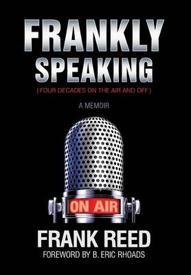 Frankly Speaking... Four Decades on the Air and Off a Memoir (Hardback)