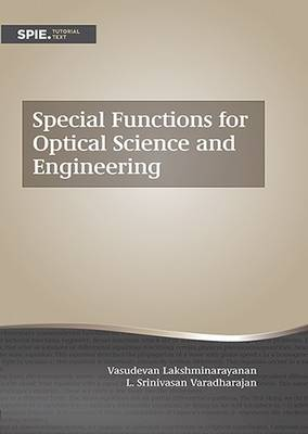 Special Functions for Optical Science and Engineering - Tutorial Texts (Paperback)