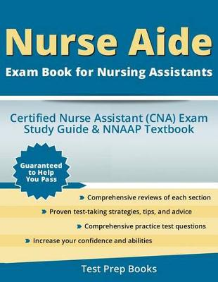 Nurse Aide Exam Book for Nursing Assistants: Certified Nurse Assistant (Cna) Exam Study Guide & Nnaap Textbook (Paperback)