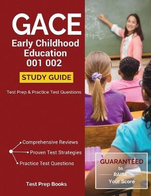 GACE Early Childhood Education 001 002 Study Guide: Test Prep & Practice Test Questions (Paperback)