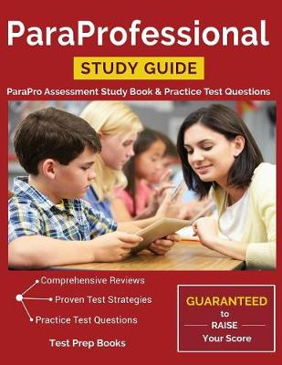 ParaProfessional Study Guide: ParaPro Assessment Study Book & Practice Test Questions (Paperback)