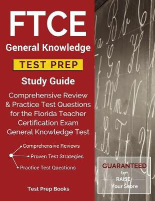 FTCE General Knowledge Test Prep Study Guide: Comprehensive Review & Practice Test Questions for the Florida Teacher Certification Exam General Knowledge Test (Paperback)