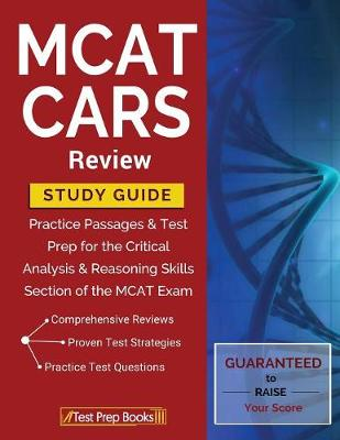 MCAT Cars Review Study Guide: Practice Passages & Test Prep for the Critical Analysis & Reasoning Skills Section of the MCAT Exam (Paperback)