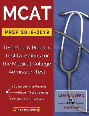 MCAT Prep 2018-2019: Test Prep & Practice Test Questions for the Medical College Admission Test (Paperback)