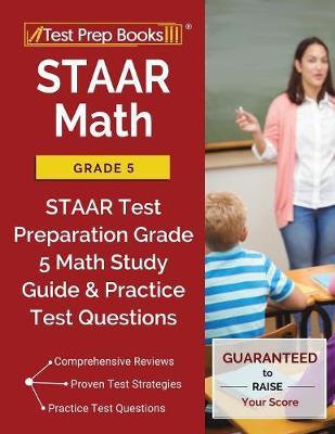 STAAR Math Grade 5: STAAR Test Preparation Grade 5 Math Study Guide & Practice Test Questions (Paperback)