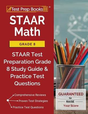 Staar Math Grade 8: Staar Test Preparation Grade 8 Study Guide & Practice Test Questions (Paperback)