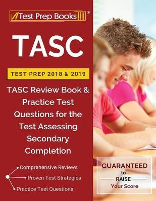 Tasc Test Prep 2018 & 2019: Tasc Review Book & Practice Test Questions for the Test Assessing Secondary Completion (Paperback)