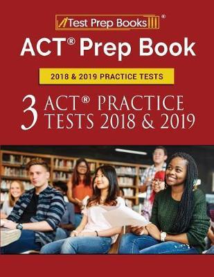 ACT Prep Book 2018 & 2019 Practice Tests: 3 ACT Practice Tests 2018 & 2019 (Paperback)