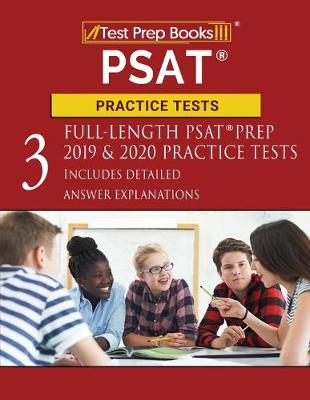 PSAT Practice Tests: Three Full-Length PSAT Prep 2019 & 2020 Practice Tests [Includes Detailed Answer Explanations] (Paperback)