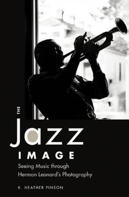 The Jazz Image: Seeing Music through Herman Leonard's Photography - American Made Music Series (Paperback)