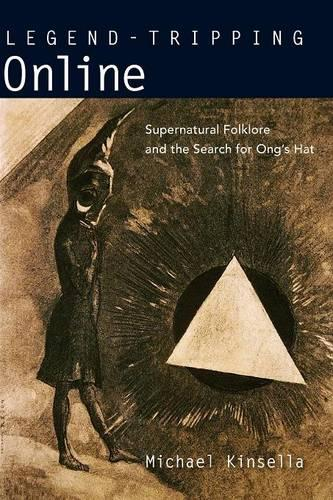 Legend-Tripping Online: Supernatural Folklore and the Search for Ong's Hat (Paperback)