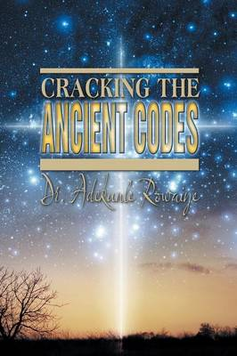 Cracking the Ancient Codes (Paperback)