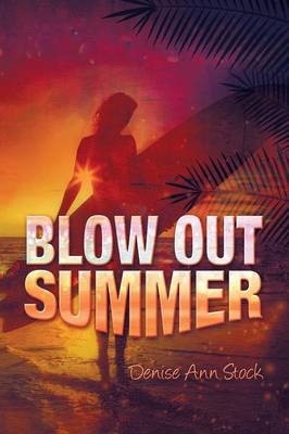 Blow Out Summer (Paperback)