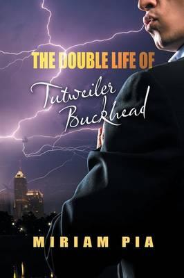 The Double Life of Tutweiler Buckhead (Paperback)