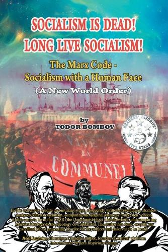 Socialism Is Dead! Long Live Socialism! the Marx Code-Socialism with a Human Face (a New World Order) (Paperback)