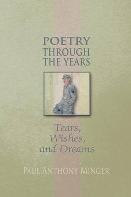 Poetry Through the Years: Tears, Wishes, and Dreams (Paperback)