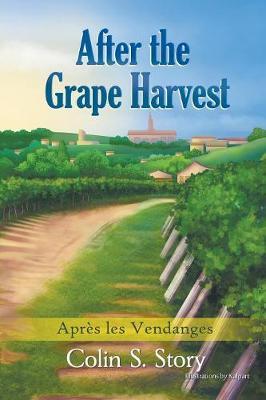 After the Grape Harvest: Apres Les Vendanges (Paperback)