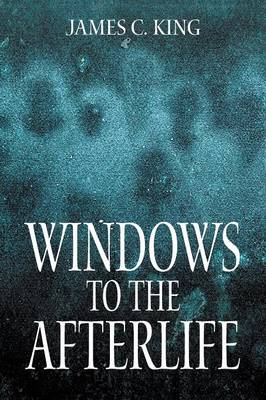 Windows to the Afterlife (Paperback)