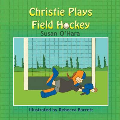 Christie Plays Field Hockey (Paperback)
