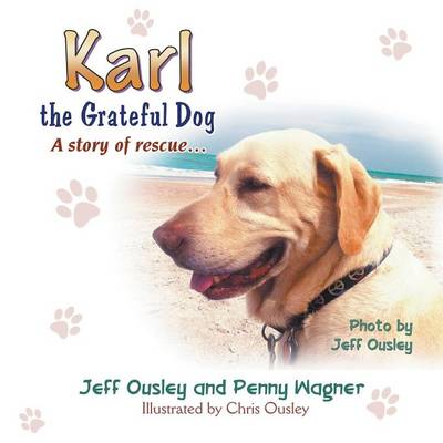 Karl the Grateful Dog: A Story of Rescue... (Paperback)