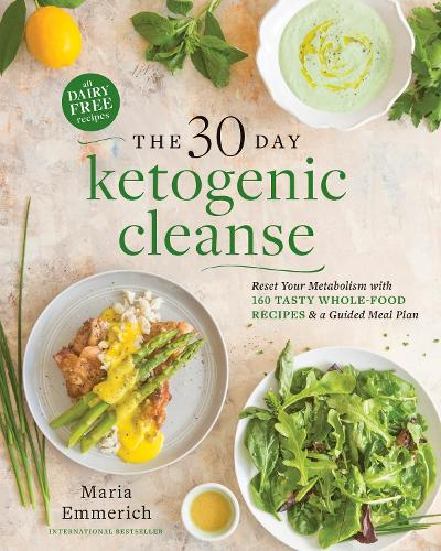 The 30-day Ketogenic Cleanse: Nutritious Low-Carb, High-Fat Paleo Meals to Heal Your Body (Paperback)