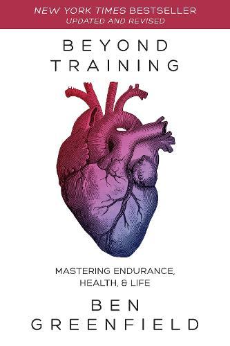 Beyond Training: Mastering Endurance, Health & Life (Paperback)
