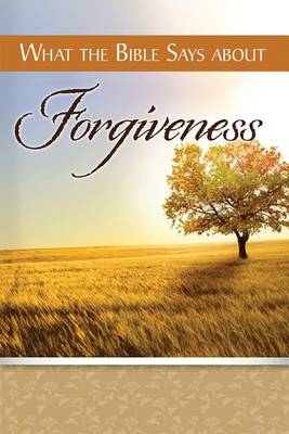 What the Bible Says about Forgiveness (Paperback)