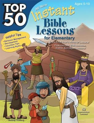 Top 50 Instant Bible Lessons for Elementary with Object Lessons - Top 50 2 (Paperback)