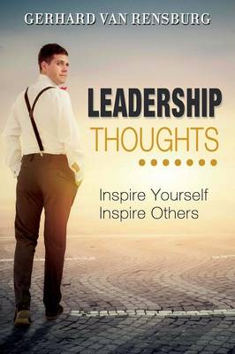 Leadership Thoughts: Inspire Yourself Inspire Others (Paperback)