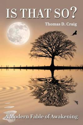 Is That So? a Modern Fable of Awakening (Paperback)